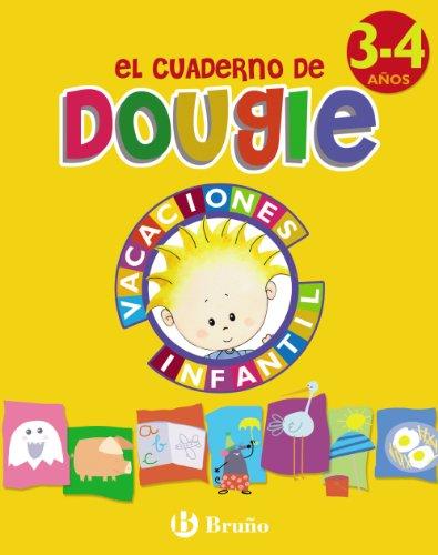 El cuaderno de Dougie (3 - 4 años) (Castellano - Material Complementario - Vacaciones Educación Infantil) - 9788421664919: Vacaciones Infantil