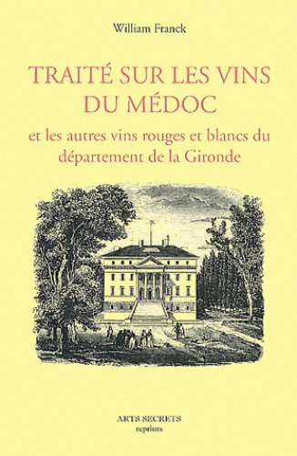Traité sur les vins du Médoc : Et les autres vins rouges et blancs du département de la Gironde