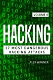 Hacking: Learn Fast - How to Hack, Strategies and Hacking Methods, Penetration Testing Hacking Book and Black Hat Hacking: 4 (17 Most Dangerous Hacking Attacks)
