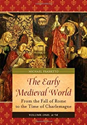 Early Medieval World: From the Fall of Rome to the Time of Charlemagne