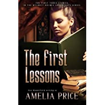 The First Lessons: The First Three Stories in the Mycroft Holmes Adventure Series (Mycroft Adventure series) (Volume 1) by Amelia Price (2015-09-25)
