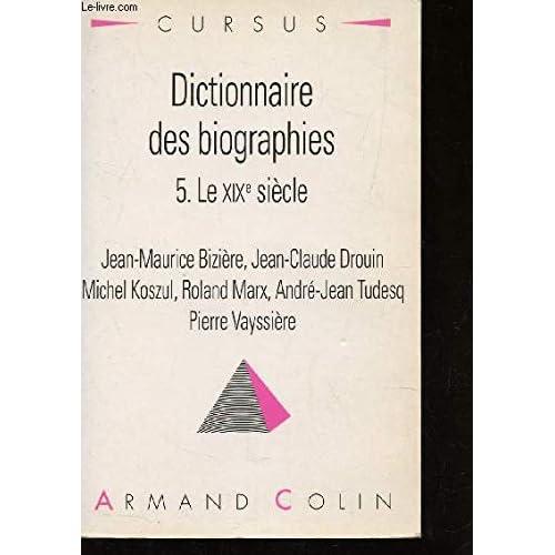 Dictionnaire des biographies, tome 5 : Le XIXe siècle