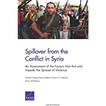 Spillover from the Conflict in Syria: An Assessment of the Factors that Aid and Impede the Spread of Violence