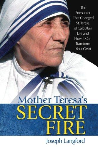 Mother Teresa's Secret Fire por Joseph Langford