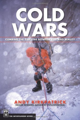 Download Read Cold Wars Climbing The Fine Line Between Risk And