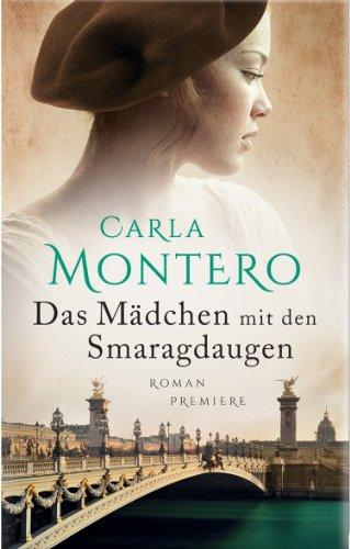 Buchseite und Rezensionen zu 'Das Mädchen mit den Smaragdaugen: Roman' von Carla Montero
