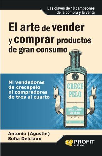 El arte de vender y comprar productos de gran consumo: Ni ...