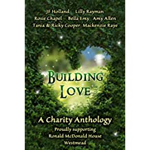 Building Love: A Charity Anthology Supporting Ronald McDonald House, Westmead