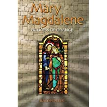 Mary Magdalene, Princess of Orange: Mary in Provence, France (King Jesus Trilogy) (Volume 5) by Ralph Ellis (2011-06-01)