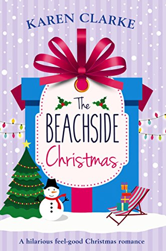 The Beachside Christmas: A hilarious feel good Christmas romance by [Clarke, Karen]