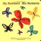 My Numbers/ Mis Numeros by Rebecca Emberley (2000-09-01)