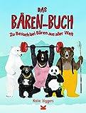 Das Bären-Buch. Zu Besuch bei Bären aus aller Welt
