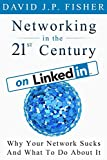 Networking in the 21st Century. On LinkedIn: Why Your Network Sucks and What to Do About It (D. Fish's Guides to 21st Century Networking) (English Edition)