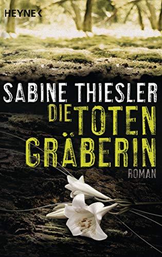 Die Totengräberin: Roman -
