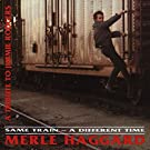 Same Train - A Different Time: A Tribute To Jimmie Rodgers by Merle Haggard (1994-08-02)