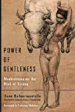 Power of Gentleness: Meditations on the Risk of Living