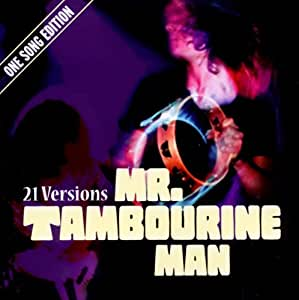 Mr.Tambourine Man.One Song Edition