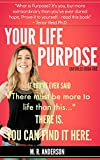 Best Life Is Good Life Evers - Your Life Purpose: If you've ever said There Review