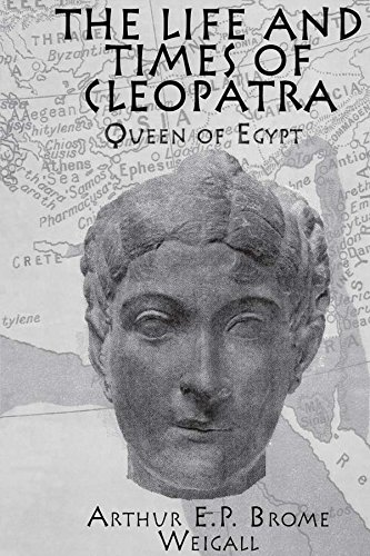 The Life and Times Of Cleopatra: Queen of Egypt (English Edition)