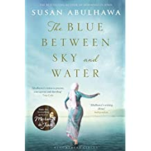 The Blue Between Sky and Water by Susan Abulhawa (2015-06-04)