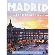 Madrid. Capital de la apariencia: Economía, sociedad y arte en Madrid hasta el