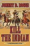 Kill the Indian: A Killstraight Story