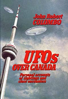 UFOs Over Canada: Personal Accounts of Sightings and Close Encounters par [Colombo, John Robert]