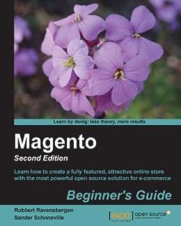 Magento Beginner's Guide Second Edition by [Ravensbergen, Robbert, Schoneville, Sander]