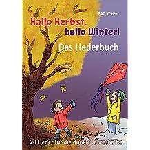 Hallo Herbst, hallo Winter! 20 Lieder für die dunkle Jahreshälfte: Das Liederbuch mit allen Texten, Noten und Gitarrengriffen zum Mitsingen und Mitspielen