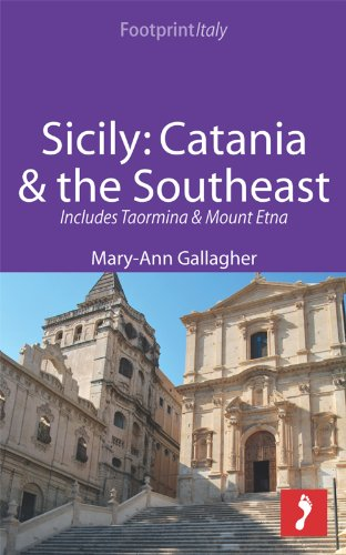 Sicily: Catania & the Southeast Footprint Focus Guide: Includes Taormina & Mount Etna (English Edition) por Mary-Ann Gallagher