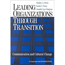 Leading Organizations through Transition: Communication and Cultural Change by Stanley A. Deetz (1999-11-18)