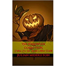 The Halloween Collection: Tales To Be Read After Dark