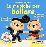 Le musiche per ballare. I miei piccoli libri sonori. Ediz. a colori