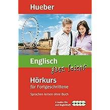 Englisch ganz leicht Hörkurs für Fortgeschrittene: Sprachen lernen ohne Buch / Paket