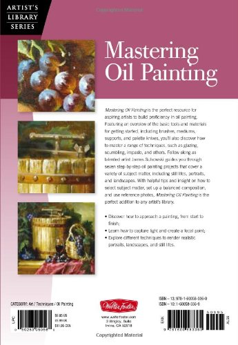 Mastering Oil Painting: Learn Simple Techniques and Practical Applications for Mastering the Art of Oil Painting (Artist's Library)