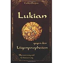 Lukian gegen den Lügenpropheten: Übersetzung und Erläuterung
