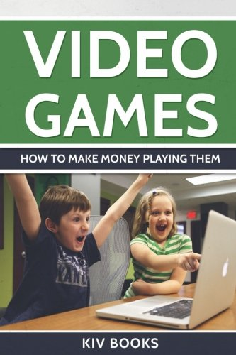 Video Games: How To Make Money Playing Them