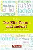 Das Kita-Team mal anders!: Kreative Ideen für ein gutes Miteinander. 20 Karten in Pappschachtel
