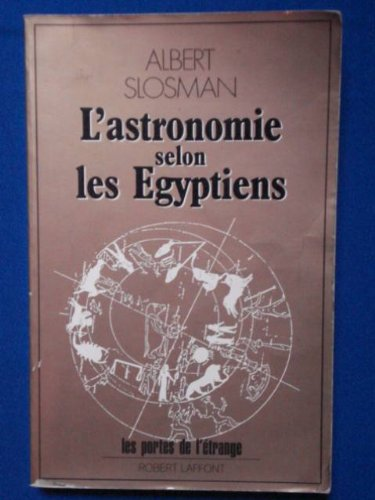 ASTRONOMIE SELON EGYPTIENS par ALBERT SLOSMAN