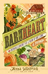 Barnheart: The Incurable Longing for a Farm of One's Own (English Edition)