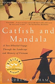 Catfish and Mandala: A Two-Wheeled Voyage Through the Landscape and Memory of Vietnam par [Pham, Andrew X.]