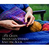 The Green Mountain Spinnery Knitting Book: Contemporary & Classic Patterns: Contempory and Classic Patterns