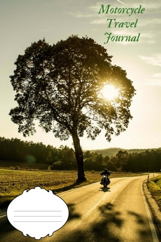 Motorcycle Travel Journal: Motorcycle Travel Journal For Cross Country Travel -