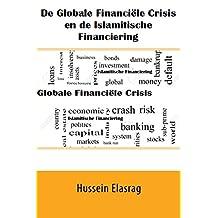 De Globale Financiële Crisis en de Islamitische Financiering (Dutch Edition)