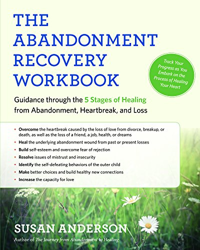 The Abandonment Recovery Workbook: Guidance through the 5 Stages of Healing from Abandonment, Heartbreak, and Loss (English Edition)