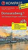 Fahrrad-Tourenkarte Donauradweg 1, Von Donaueschingen nach Passau: Fahrrad-Tourenkarte. GPS-genau. 1:50000.: Fietsroutekaart 1:50 000 (KOMPASS-Fahrrad-Tourenkarten, Band 7009)