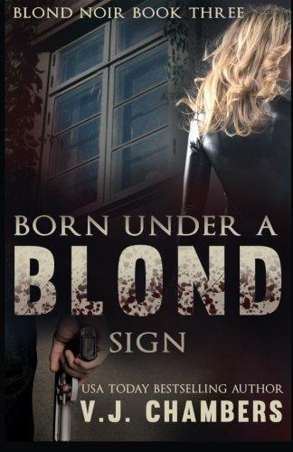 Born Under a Blond Sign: Volume 3 (Blond Noir Mysteries)