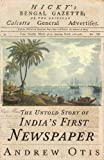 #1: Hicky's Bengal Gazette: The Untold Story of India's First Newspaper
