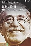 Gabriel García Márquez. Lo scrittore nel labirinto di ogni giorno (Racconti d'autore)