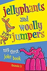 Jellyphants and Woolly Jumpers: My First Joke Book by Amanda Li (2006-08-04)